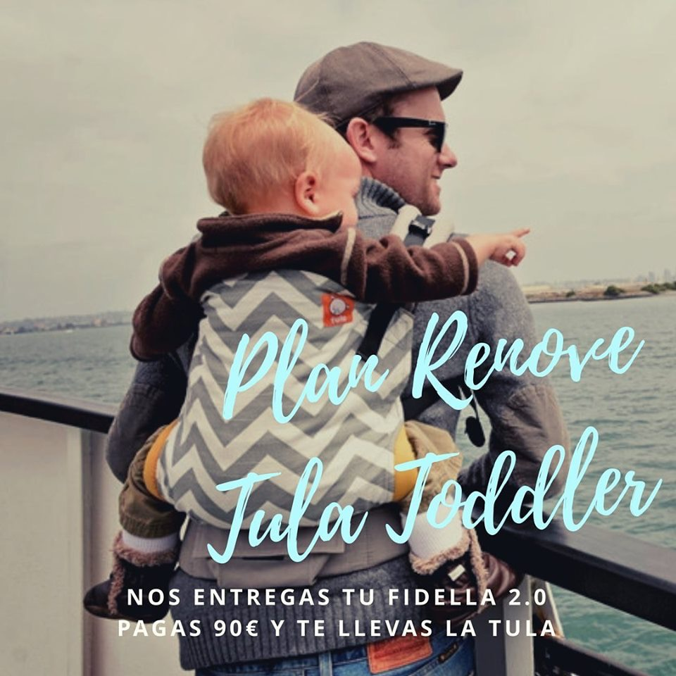 Plan Renove Fidella 2.0/Tula Toddler