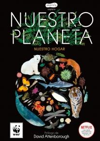 Nuestro Planeta. Nuestro Hogar