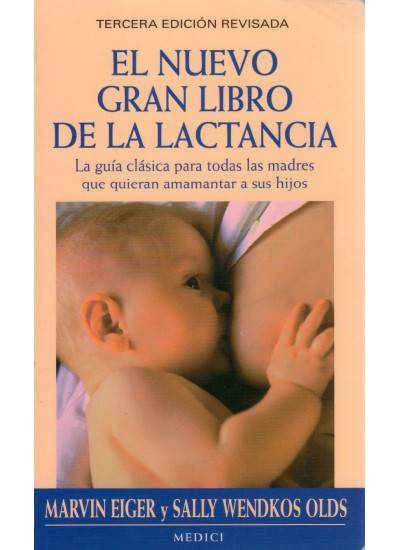 El nuevo gran libro de la lactancia (Eiger y Wendkos)